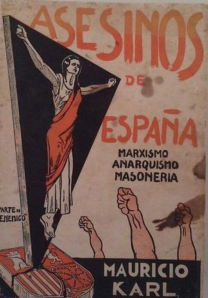 ASESINOS DE ESPAÑA - MARXISMO, ANARQUISMO, MASONERÍA