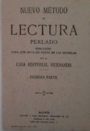 NUEVO MÉTODO DE LECTURA PERLADO (PRIMERA PARTE) PUBLICADO PARA QUE SIRVA DE TEXTO EN LAS ESCUELAS