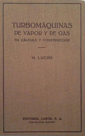 TURBOMÁQUINAS DE VAPOR Y DE GAS - SU CÁLCULO Y CONSTRUCCIÓN