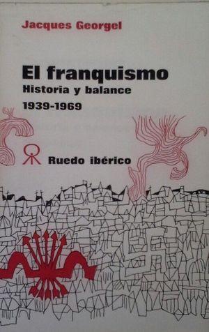 EL FRANQUISMO - HISTORIA Y BALANCE - 1939-1969
