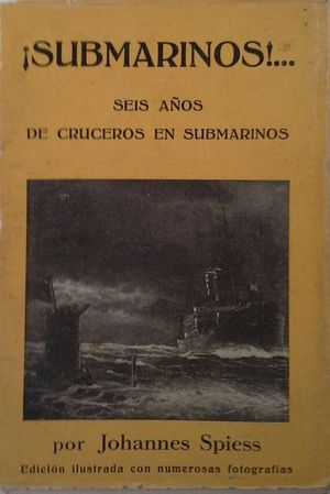 ¡SUBMARINOS! - SEIS AÑOS DE CRUCEROS EN SUBMARINOS