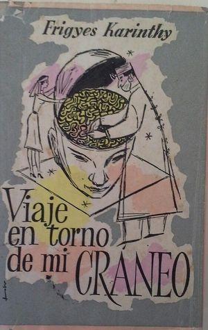 VIAJE EN TORNO DE MI CRÁNEO