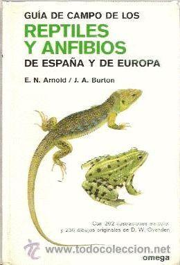 GUIA CAMPO DE LOS REPTILES Y ANFIBIOS DE ESPAÑA Y DE EUROPA