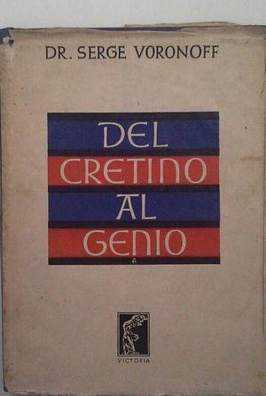 DEL CRETINO AL GENIO