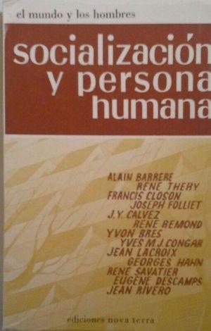 SOCIALIZACIÓN Y PERSONA HUMANA