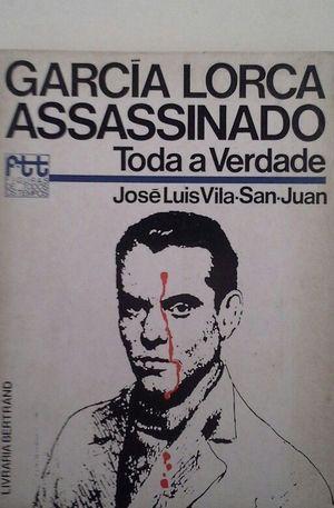 GARCÍA LORCA ASSASSINADO - TODA A VERDADE