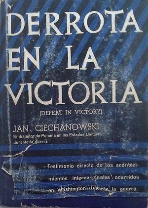DERROTA EN LA VICTORIA (DEFEAT IN VICTORY)