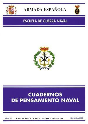 CUADERNOS DE PENSAMIENTO NAVAL  Nº 10  NOVIEMBRE 2009