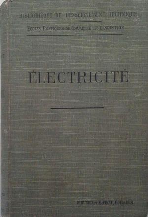 ÉLECTRICITÉ - COURS ÉLEMENTAIRE D'ÉLECTRICITÉ INDUSTRIELLE