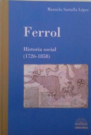 FERROL HISTORIA SOCIAL, 1726-1858