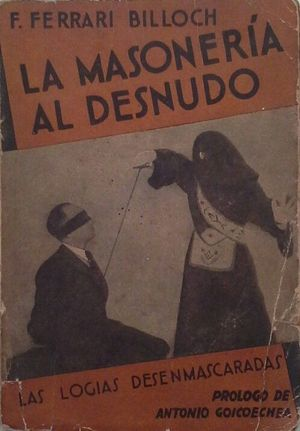 LA MASONERÍA AL DESNUDO - LAS LOGIAS DESENMASCARADAS