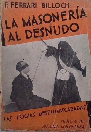 LA MASONERÍA AL DESNUDO -  - LAS LOGIAS DESENMASCARADAS