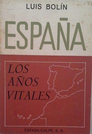 ESPAÑA - LOS AÑOS VITALES
