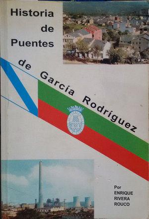HISTORIA DE PUENTES DE GARCIA RODRIGUEZ