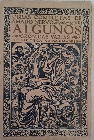 ALGUNOS - CRÓNICAS VARIAS (OBRAS COMPLETAS DE AMADO NERVO - VOLUMEN XXI)