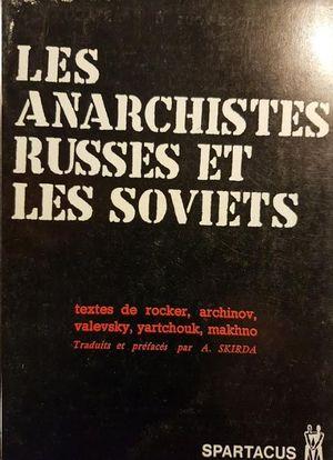 LES ANARCHISTES RUSSES ET LES SOVIETS