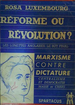 REFORME OU REVOLUTION ?