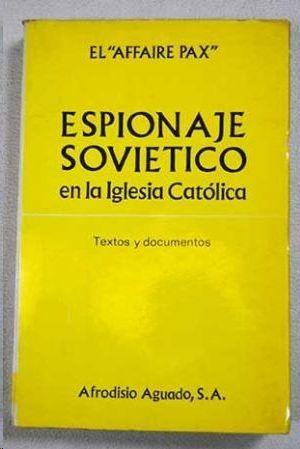 ESPIONAJE SOVIETICO EN LA IGLESIA CATOLICA