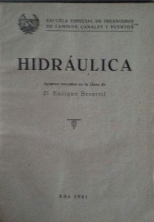HIDRÁULICA - APUNTES TOMADOS EN LA CLASE DE DON ENRIQUE BECERRIL