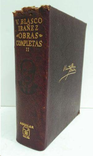 OBRAS COMPLETAS II  BLASCO IBAÑEZ