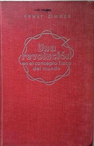 UNA REVOLUCIÓN EN EL CONCEPTO FÍSICO DEL MUNDO
