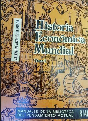 HISTORICA ECONOMICA MUNDIAL TOMO I