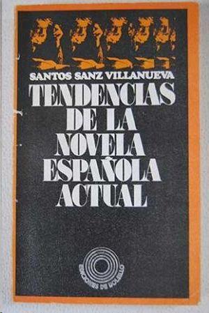 TENDENCIAS DE LA NOVELA ESPAÑOLA ACTUAL