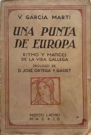 UNA PUNTA DE EUROPA - RITMO Y MATICES DE LA VIDA GALLEGA