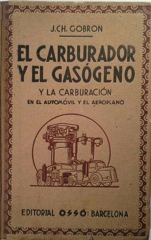 EL CARBURADOR Y EL GASÓGENO Y LA CARBURACIÓN EN EL AUTOMÓVIL Y EL AEROPLANO