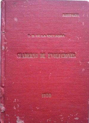 CUADERNO DE EVOLUCIONES DE LA ESCUADRA (CRUCEROS Y DESTRUCTORES) EN VIGOR POR INSTRUCCIÓN DE OPERACIONES º 01 DE 1 DE ENERO DE 1950