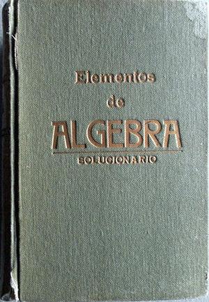 ELEMENTOS DE ÁLGEBRA  SOLUCIONARIO DE EJERCICIOS Y PROBLEMAS DE ÁLGEBRA