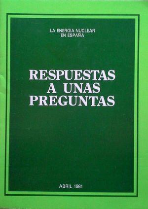 RESPUESTAS A UNAS PREGUNTAS - LA ENERGÍA NUCLEAR EN ESPAÑA