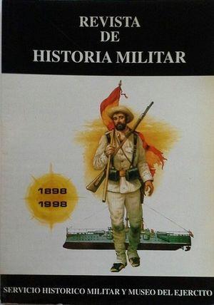 REVISTA DE HISTORIA MILITAR - 1898-1998