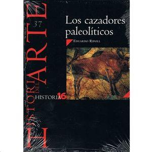 HISTORIA DEL ARTE LOS CAZADORES PALEOLÍTICOS