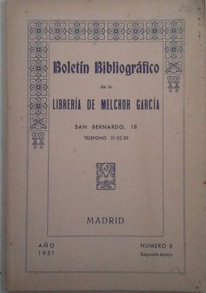BOLETÍN BIBLIOGRÁFICO DE LA LIBRERÍA DE MELCHOR GARCÍA - AÑO 1951 Nº 8 - SEGUNDA ÉPOCA
