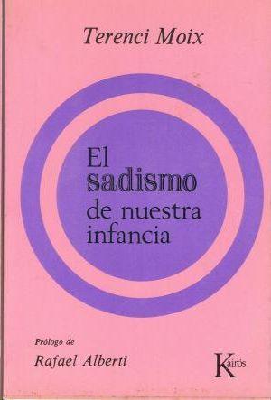 EL SADISMO DE NUESTRA INFANCIA