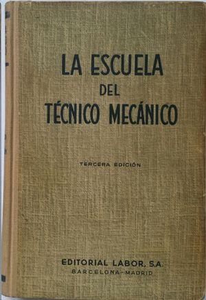 LA ESCUELA DEL TÉCNICO MECÁNICO VI