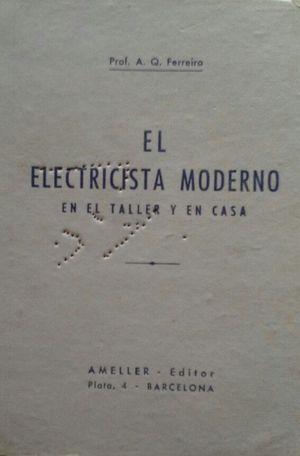 EL ELECTRICISTA MODERNO EN EL TALLER Y EN CASA