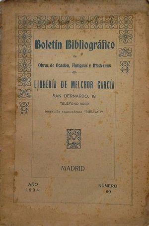 BOLETÍN BIBLIOGRÁFICO DE OBRAS DE OCASIÓN ANTIGUAS Y MODERNAS DE LA LIBRERÍA DE MELCHOR GARCÍA - AÑO 1934 Nº 60