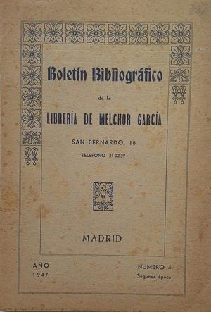 BOLETÍN BIBLIOGRÁFICO DE LA LIBRERÍA DE MELCHOR GARCÍA - AÑO 1947 Nº 4 - SEGUNDA ÉPOCA
