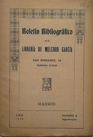 BOLETÍN BIBLIOGRÁFICO DE LA LIBRERÍA DE MELCHOR GARCÍA - AÑO 1949 Nº 6 - SEGUNDA ÉPOCA