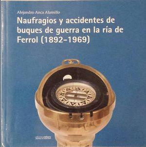 NAUFRAGIO Y ACCIDENTES DE BUQUES DE GUERRA EN LA RÍA DE FERROL (1892-1969)