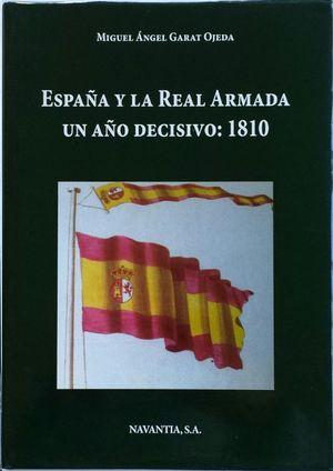 ESPAÑA Y LA REAL ARMADA. UN AÑO DECISIVO: 1810.