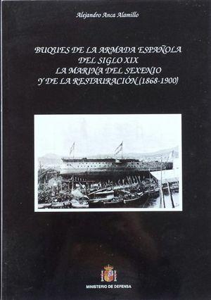 BUQUES DE LA ARMADA ESPAÑOLA DEL SIGLO XIX : LA MARINA DEL SEXENIO Y DE LA RESTAURACIÓN (1868-1900)