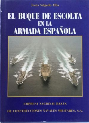 EL BUQUE DE ESCOLTA EN LA ARMADA ESPAÑOLA