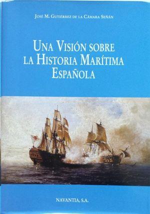 UNA VISIÓN SOBRE LA HISTORIA MARÍTIMA ESPAÑOLA