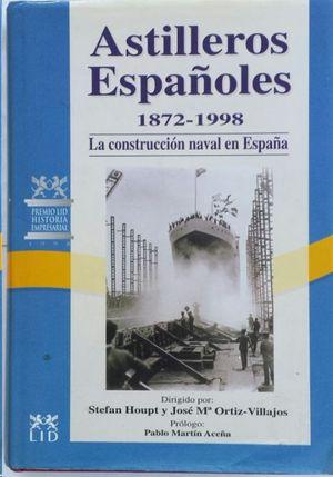 ASTILLEROS ESPAÑOLES 1872-1998