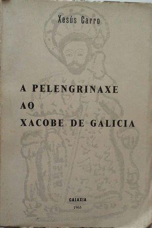 A PELENGRINAXE AO XACOBE DE GALICIA