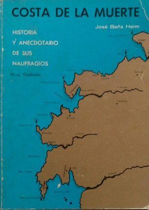 COSTA DE LA MUERTE - HISTORIA Y ANECDOTARIO DE SUS NAUFRAGIOS