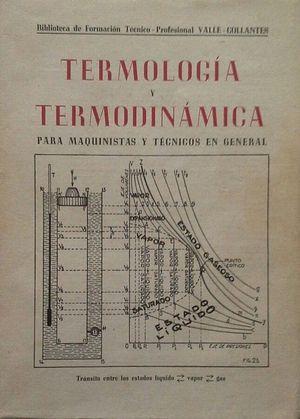 TECNOLOGÍA Y TERMODINÁMICA PARA MAQUINISTAS Y TÉCNICOS EN GENERAL - LIBRO PRIMERO DEL TRATADO TÉCNICO PRÁCTICO DE MÁQUINAS TÉRMICAS EN GENERAL